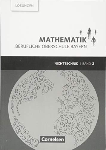 Mathematik - Berufliche Oberschule Bayern - Nichttechnik - Band 2 (FOS/BOS 12): Lösungen zum Schülerbuch