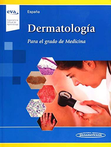 Dermatologia (incluye acceso a eva): Para el Grado de Medicina (Incluye acceso a EVA Experiencia Virtual de Aprendizaje)