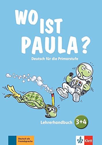 Wo ist Paula? 3+4: Deutsch für die Primarstufe. Lehrerhandbuch mit 4 Audio-CDs und Video-DVD: Lehrerhandbuch 3 & 4 mit Audio-CDs (4) und Video-DVD (Wo ist Paula? / Deutsch für die Primarstufe)