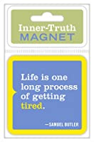 Knock Knock Inner-Truth マグネット Life Is One Long Process of Getting Tired