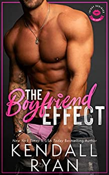 The Boyfriend Effect (Frisky Business Book 1) by [Kendall Ryan]