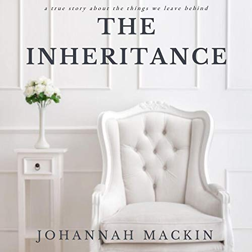 The Inheritance: A True Story About the Things We Leave Behind audiobook cover art