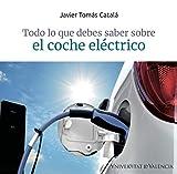 Todo Lo que debes saber Sobre El coche Electrico