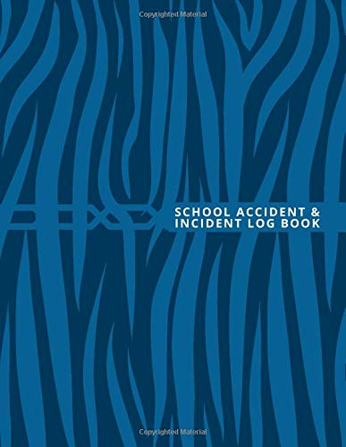 School Accident & Incident Log Book: Health and Safety Report Logbook, Accident and Incident Record Log, Incidence Report Book for School, Nursery, ... Pages. (Health and Safety Reports, Band 21)