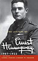 The Letters of Ernest Hemingway: Volume 1, 1907–1922 (The Cambridge Edition of the Letters of Ernest Hemingway)
