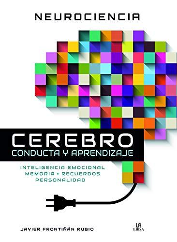 Neurociencia Cerebro Conducta y aprendizaje. Inteligencia Emocional, Memoria, Recuerdos y Personalidad: 2