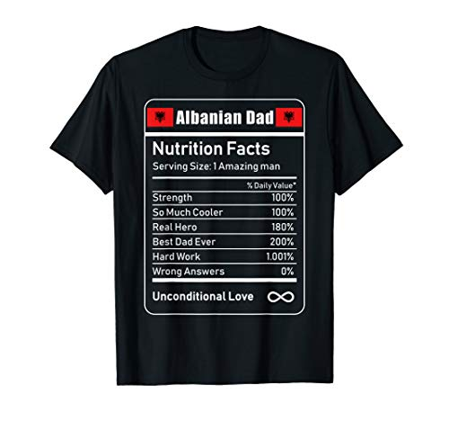 Albanian Dad Nutrition Facts Father's T-Shirt