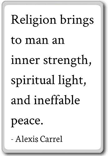 Religion lleva a man a una fuerza interna, spi. – Alexis Carrel...