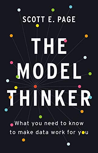 Compare Textbook Prices for The Model Thinker: What You Need to Know to Make Data Work for You  ISBN 9780465094622 by Page, Scott E.