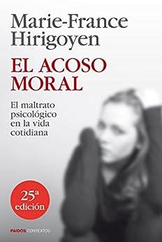 El acoso moral: El maltrato psicológico en la vida cotidiana (Contextos) PDF EPUB Gratis descargar completo