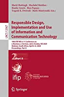 Responsible Design, Implementation and Use of Information and Communication Technology: 19th IFIP WG 6.11 Conference on e-Business, e-Services, and e-Society, I3E 2020, Skukuza, South Africa, April 6–8, 2020, Proceedings, Part II (Lecture Notes in Computer Science (12067))