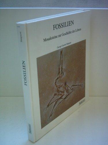 George Gaylord Simpson: Fossilien - Mosaiksteine zur Geschichte des Lebens