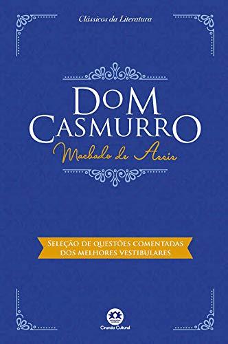Dom Casmurro: Com questões comentadas de vestibular