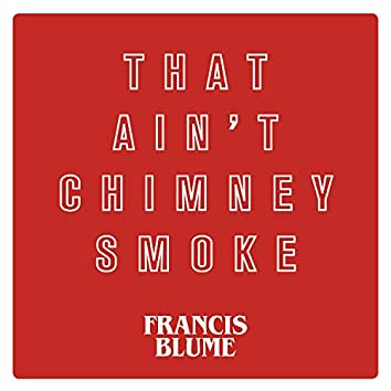 That Ain't Chimney Smoke / White Christmas