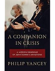 A Companion in Crisis: A Modern Paraphrase of John Donne's Devotions
