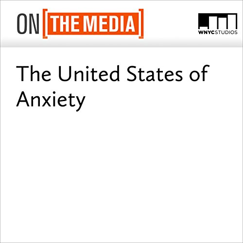 The United States of Anxiety audiobook cover art
