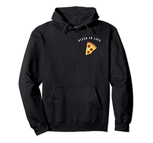 Pizza Is Life - Cute & Funny Pizza Pullover Hoodie Pullover Hoodie
