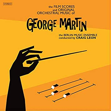 George Martin: The Film Scores and Original Orchestral Music