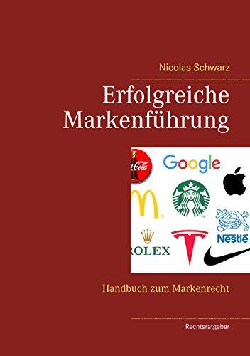 Erfolgreiche Markenführung: Handbuch zum Markenrecht