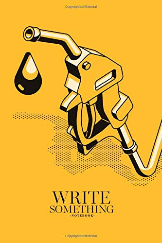 Notebook - Write something: Fuel nozzle on hose and droplet of gas, ethanol or biodiesel notebook, Daily Journal, Composition Book Journal, College Ruled Paper, 6 x 9 inches (100sheets)