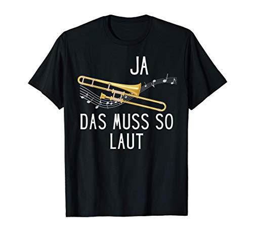 Ja das muss so laut Posaune T-Shirt