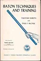 Baton Techniques and Training 0398023387 Book Cover