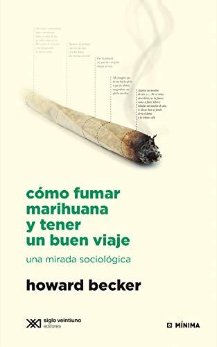 Cómo fumar marihuana y tener un buen viaje: Una mirada sociológica (Mínima)