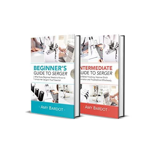 Serger: Beginner + Intermediate Guide to Serger: 2-in-1 Serger Bundle