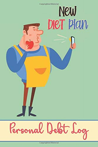 PERSONAL DEBT LOG: Funny Social Media New Diet Plan - Log Book To Record Track Debts Creditors, Monthly payment, Year Closing Balance and More - Logbook Notebook