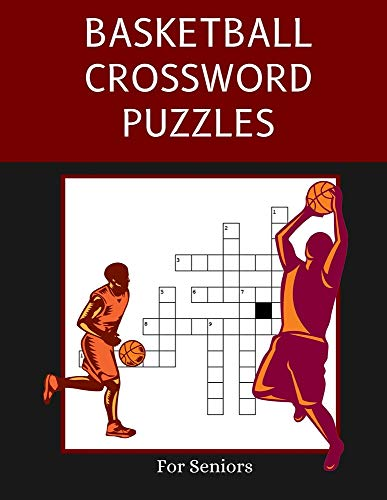 Basketball Crossword Puzzles for Seniors: Trivia Puzzle Book in Large Print for Elderly Fans and Adults