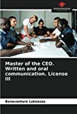 Master of the CEO. Written and oral communication. License III