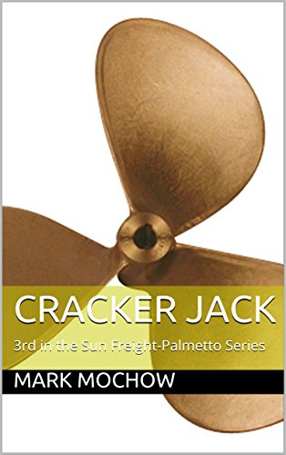 Cracker Jack: 3rd in the Sun Freight-Palmetto Series (English Edition)