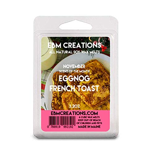 Eggnog French Toast - November Scent Of The Month - Scented All Natural Soy Wax Melts - 6 Cube Clamshell 3.2oz Highly Scented!