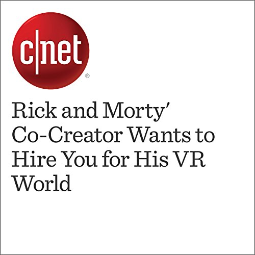 'Rick and Morty' Co-Creator Wants to Hire You for His VR World  audiobook cover art