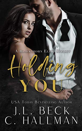 Holding You: A Blackthorn Elite Spinoff by [J.L. Beck, C. Hallman]