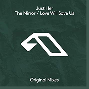 The Mirror / Love Will Save Us