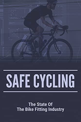 Safe Cycling: The State Of The Bike Fitting Industry: Bike Fitters