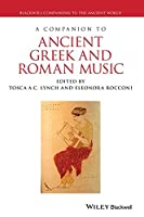 A Companion to Ancient Greek and Roman Music (Blackwell Companions to the Ancient World)