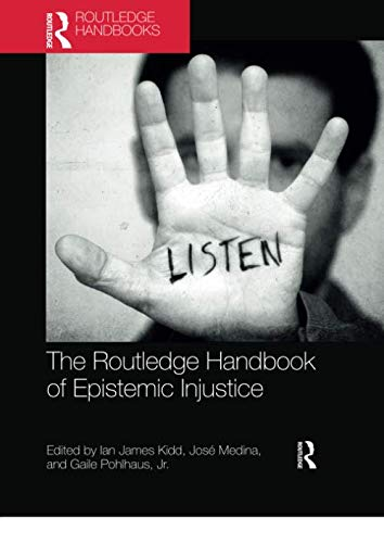The Routledge Handbook of Epistemic Injustice (Routledge Handbooks in Philosophy)