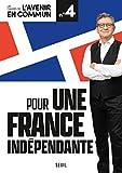 Pour une France indépendante. Les Cahiers de l'Avenir en commun N°4 (04)