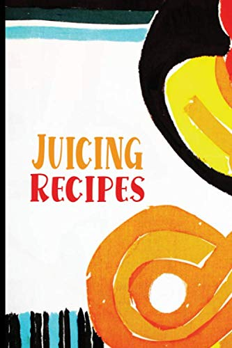 Juicing Recipes: Track Your Favorite Juice Recipes