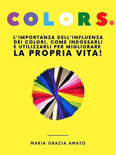 COLORS.: Il potere curativo dei Colori