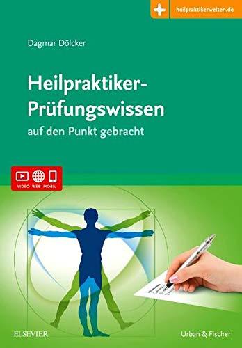 Heilpraktiker-Prüfungswissen: auf den Punkt gebracht - Mit Zugang zur Medizinwelt