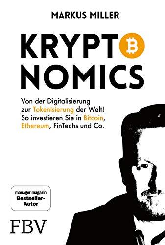 Kryptonomics: Von der Digitalisierung zur Tokenisierung der Welt! So investieren Sie in Bitcoin, Ethereum, Fintechs und Co.