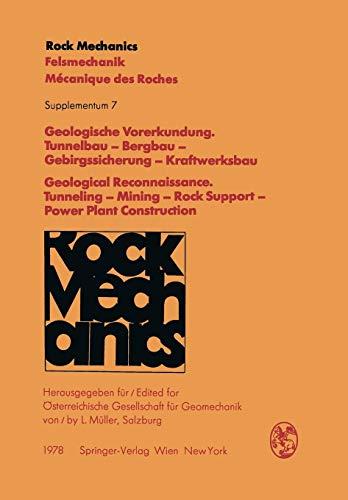 Geologische Vorerkundung. Tunnelbau - Bergbau - Gebirgssicherung - Kraftwerksbau / Geological Reconnaissance. Tunneling - Mining - Rock Support - ... des roches. Supplementa (7), Band 7)