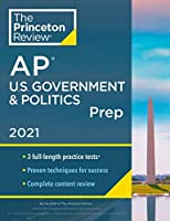 Princeton Review AP U.S. Government & Politics Prep, 2021: 3 Practice Tests + Complete Content Review + Strategies & Techniques (2021) (College Test Preparation)
