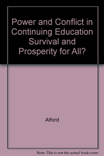 Power and Conflict in Continuing Education Survival and Prosperity for All? PDF Books