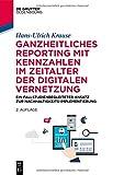 Ganzheitliches Reporting mit Kennzahlen im Zeitalter der digitalen Vernetzung: Ein