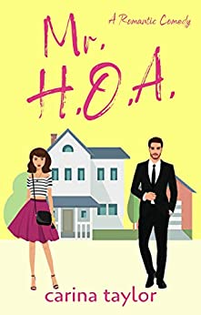 Mr. H.O.A.: A Fake Marriage Romantic Comedy (Fake It Book 1) by [Carina Taylor]