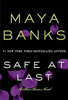Safe at Last: A Slow Burn Novel (Slow Burn Novels Book 3) by [Maya Banks]